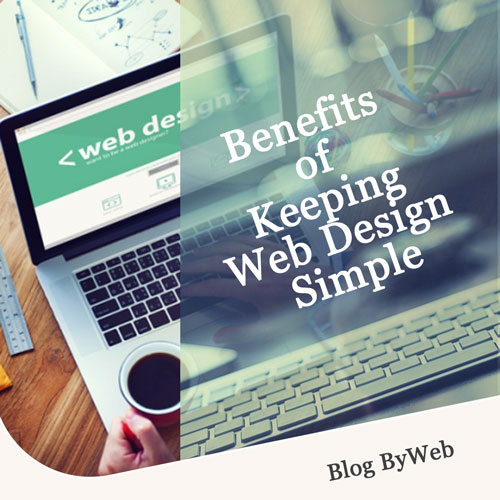 Benefits of Keeping Web Design Simple