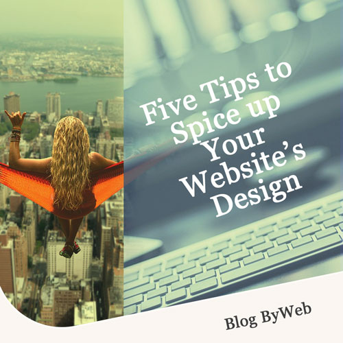 Five Tips to Spice up Your Website's Design