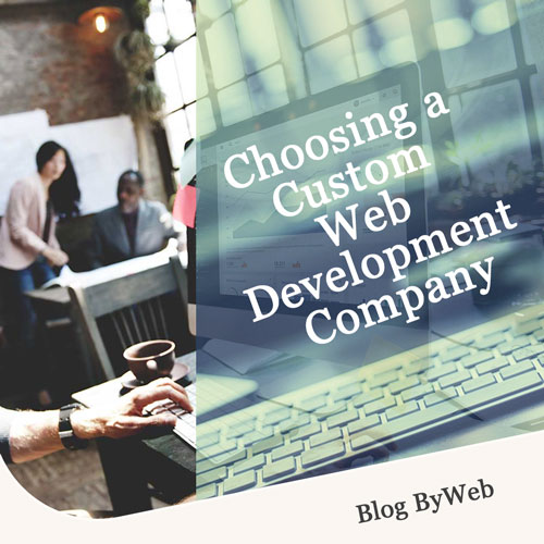 Choosing a Custom Web Development Company